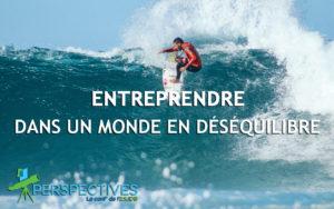 Perspectives ESJDB  Entreprendre dans un monde en déséquilibre
